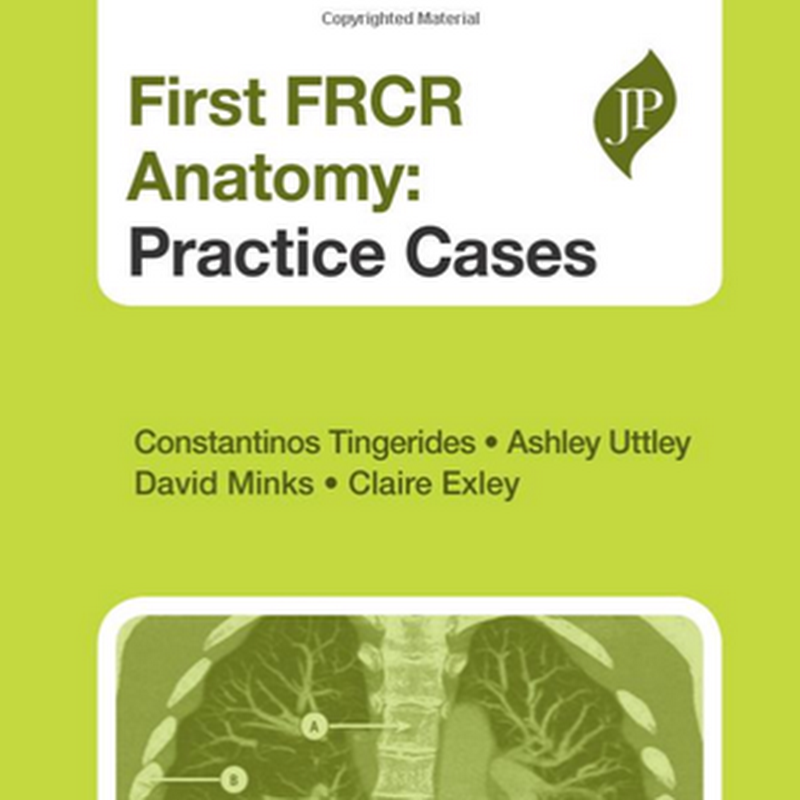 First FRCR Anatomy Practice cases
