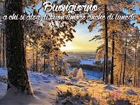 buongiorno buon giorno immagine con frase aforismo a chi si alza di buon umore paesaggio invernale.jpg
