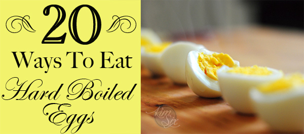 20 Ways to Use Up Hard Boiled Eggs