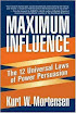 Maximum Influence The12 Universal Laws Of Power Persuasion
