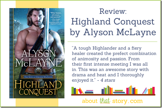 Review: Highland Conquest (The Sons of Gregor MacLeod #2) by Alyson McLayne | About That Story