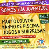 Somos Tua Juventude - Lazer do Caminhando com Jesus - Julho/2013