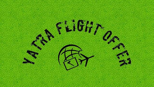Yatra Domestic Flight Offer