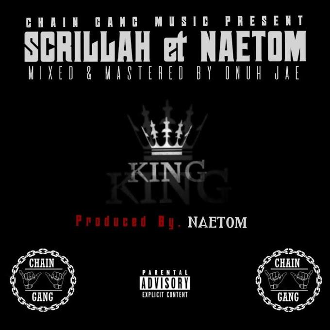 "Scrillah ❌ Naetom — ""King"""