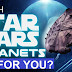 Best Star Wars Planets To Live On And Why