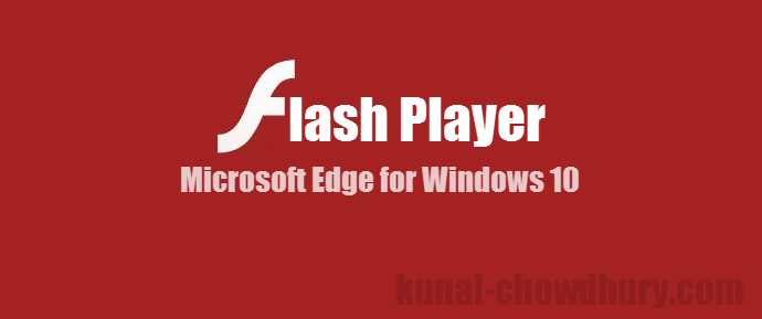 How to enable Flash Player in Microsoft Edge on Windows 10? (www.kunal-chowdhury.com)