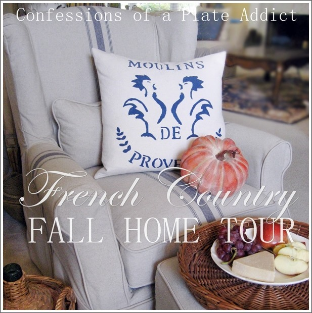 CONFESSIONS OF A PLATE ADDICT French Country Fall Home Tour