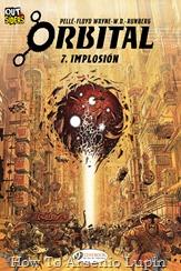 """Actualización 04/09/2018: Se agrega el numero 7 de Orbital por Floyd Wayne y W.D. para Outsiders. """"Implosión"""" Después de los eventos en Estocolmo, Caleb y Mezoke se han convertido en renegados y son perseguidos por toda la Confederación. Inevitablemente terminan en Tetsuam, una gigantesca estación espacial itinerante que es la capital del crimen en la galaxia. Pero mientras intentan resolver un futuro para sí mismos, y como el espacio confederado se está recuperando de la guerra civil, los Neuronomes, barcos inteligentes que previamente se creían erradicados, parecen lanzar ataques suicidas al azar y devastadores que matan a miles..."""