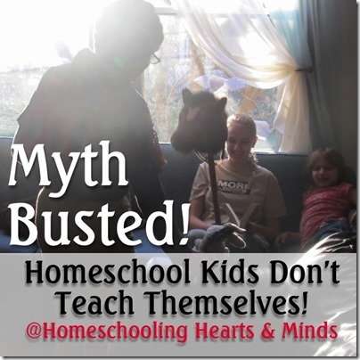 myth busted: homeschool kids don't teach themselves at Homeschooling Hearts & Minds