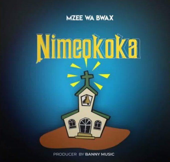 AUDIO | Mzee Wa Bwax – Nimeokoka | Download Mp3