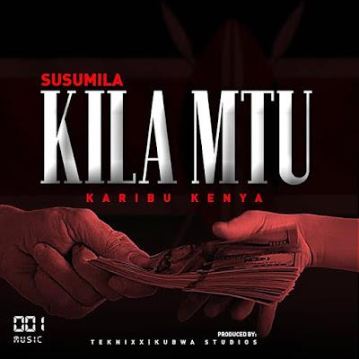 New AUDIO | Susumila - Kila Mtu | Mp3 Download