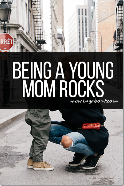 Being a Young Mom Rocks