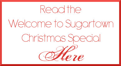 Read the Welcome to Sugartown Christmas Special Here