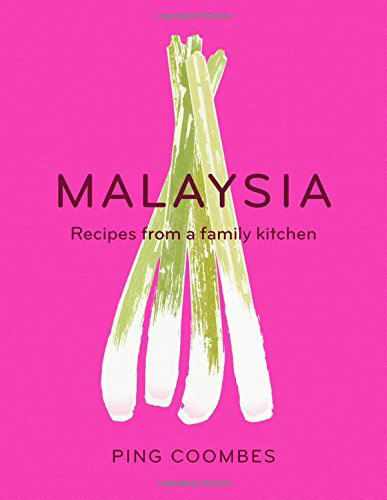 Malaysia Recipes from a family kitchen, Ping Coombes