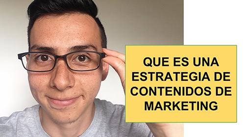 ¿Qué es una Estrategia de Contenidos de Marketing?