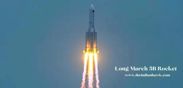 Long March 5B rocket– China's largest