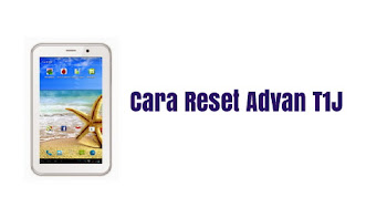 Cara hard reset tablet advan t1j