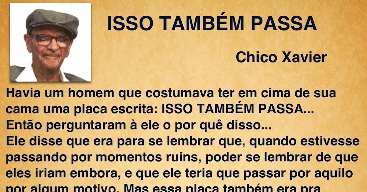 REFLEXÕES PARA TODOS: ISSO TAMBÉM PASSA (Chico Xavier