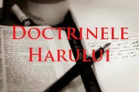 Ce credem noi despre cele 5 puncte al Doctrinei Harului