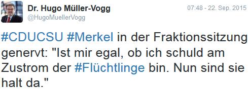 Merkel: Ist mir egal, ob ich schuld am Zustrom der Flüchtlinge bin. Nun sind sie halt da.