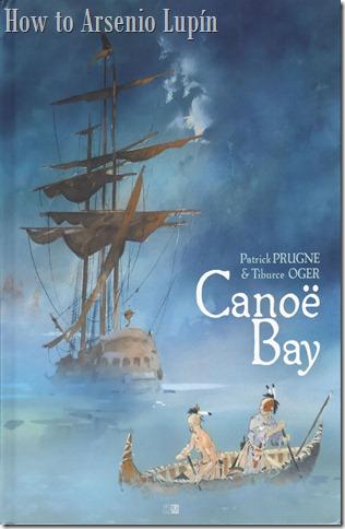Actualización 15/10/2018: Gracias a Trite que resube el post Canoe Bay. Se actualiza la version tradumaquetada con la version escaneda de la obra gracias a curt del CRG. De paso corregimos las imágenes del post.