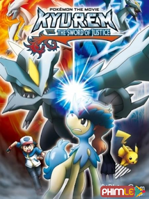 Pokemon Movie 15: Kyurem VS Thánh kiếm sĩ Keldeo