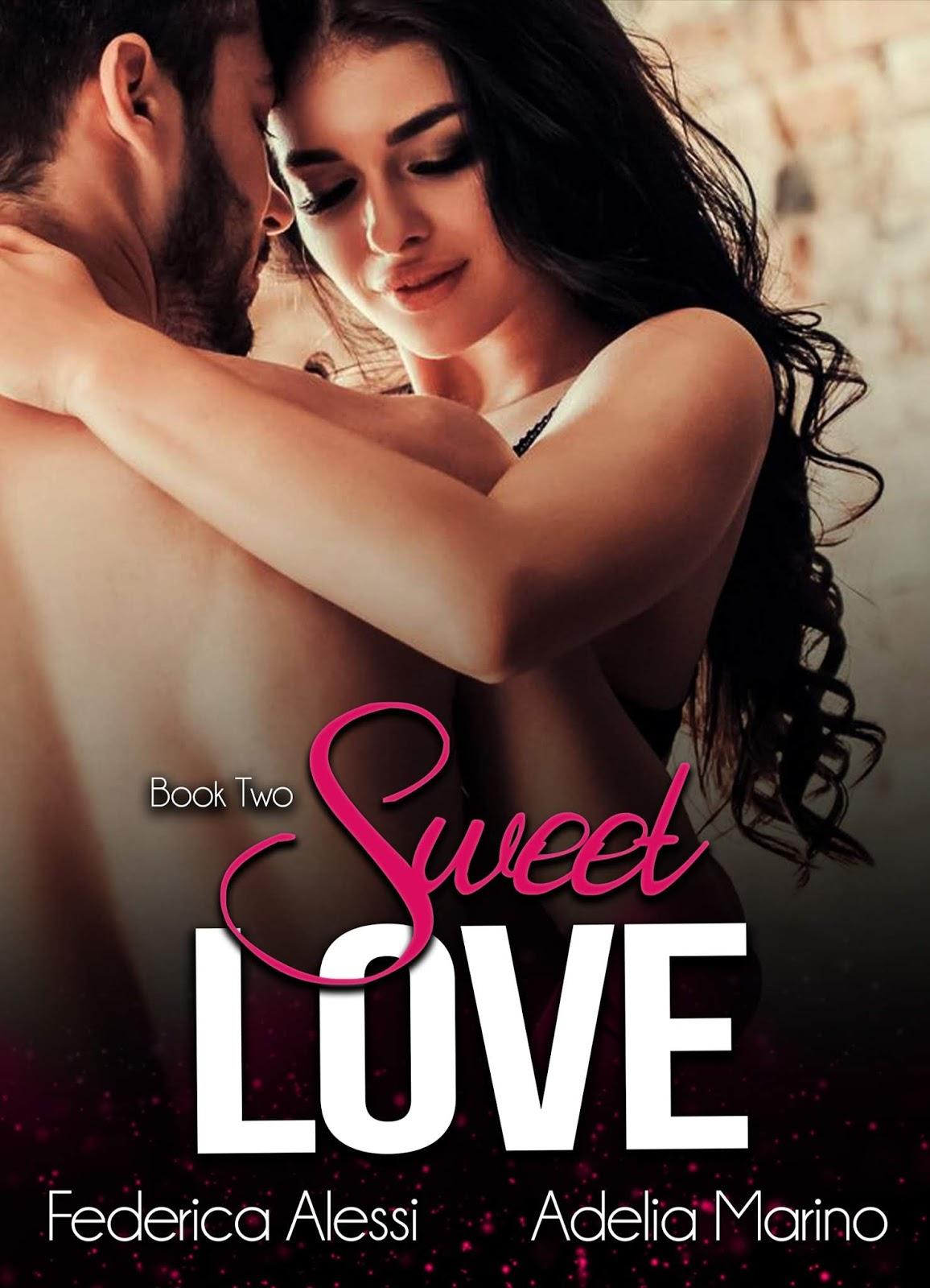 Sweet Love di Federica Alessi e Adelia Marino | Presentazione ...