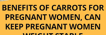 Benefits of Carrots For Pregnant Women, Can Keep Pregnant Women Weight Stable