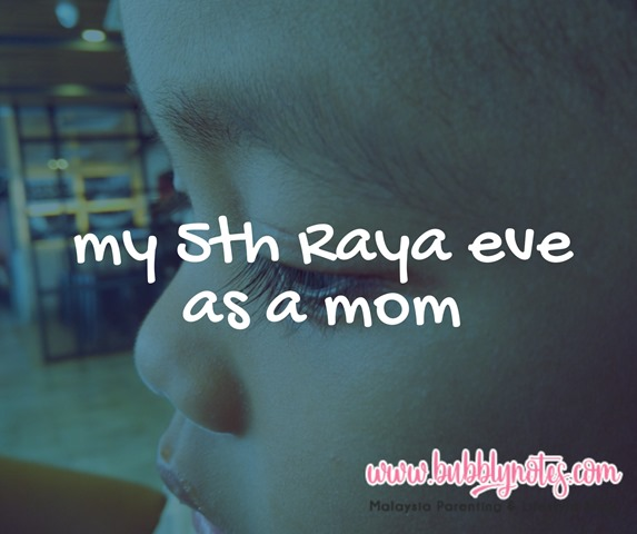 MY 5TH RAYA EVE AS A MOM