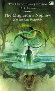 C.S. Lewis – The Chronicles of Narnia: The Magician's Nephew [Keponakan Penyihir]