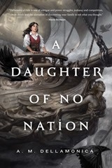A Daughter of No Nation - AM Dellamonica