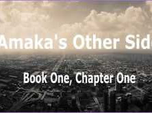 Amaka's Other Side (Chapter one)