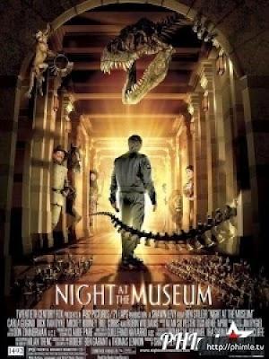 Phim Đêm Kinh Hoàng - Night at the Museum (2006)