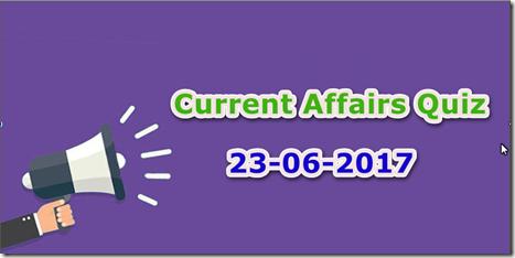 23 June 2017 Current Affairs MCQ Quiz