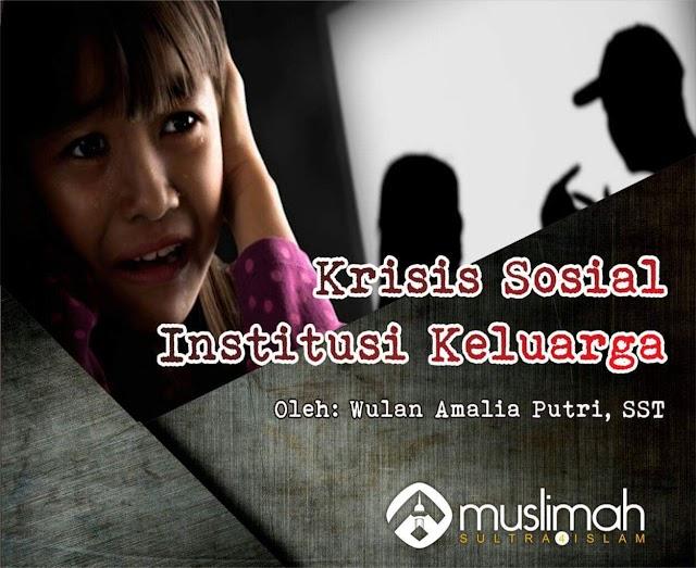 Krisis Sosial Institusi Keluarga