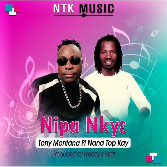 Tony Montana - Nipa Nky3 Ft. Nana Top Kay -(Prod. By Freddy's Beat).