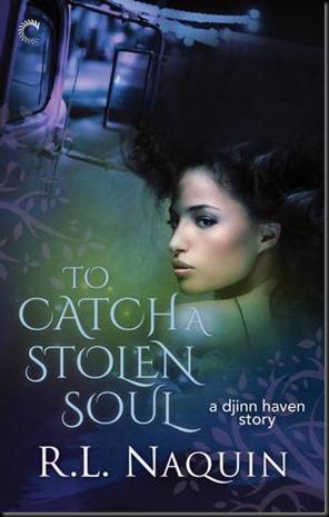 To Catch a Stolen Soul (Djinn Haven, #1) by R.L. Naquin