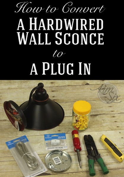 How to Convert a Hardwired Wall Sconce to a Plug In - The Kim Six Fix