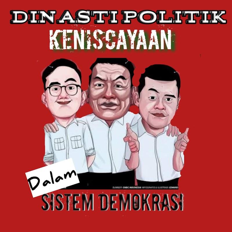 Dinasti Politik Keniscayaan Dalam Sistem Demokrasi