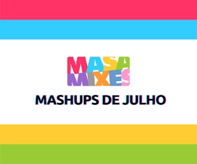 Mashups de Julho - Apoia.se DJ Masa