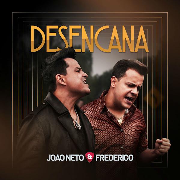 Baixar Música Desencana – João Neto & Frederico