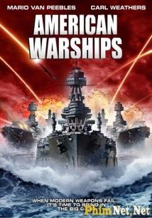 Phim Chiến Hạm Mỹ - American Warships