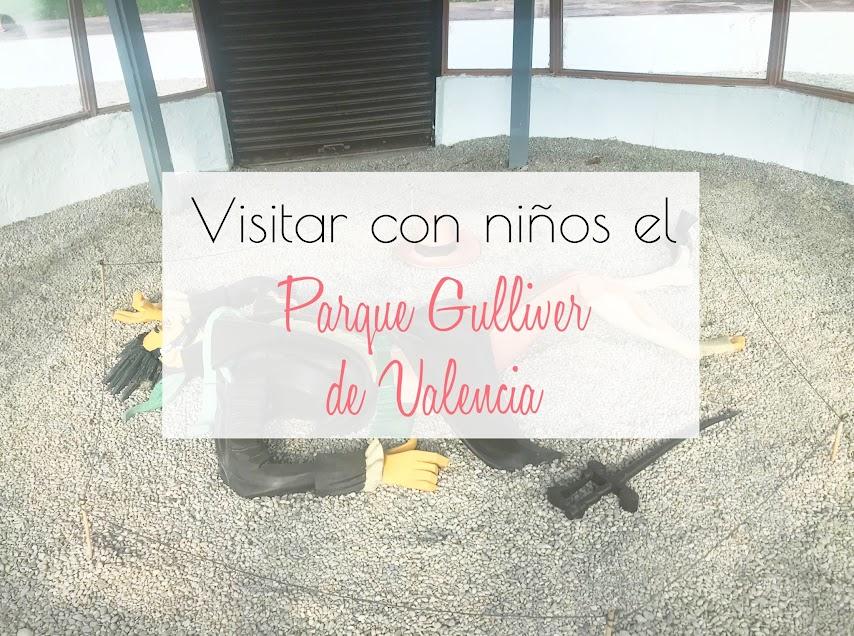 Ocio para niños en Valencia Parque Gulliver