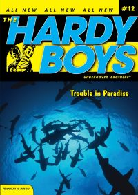 Trouble in Paradise By Franklin W. Dixon