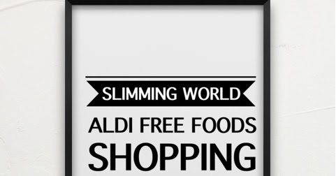 Aldi Slimming World Free Food Guide List Cuddles And