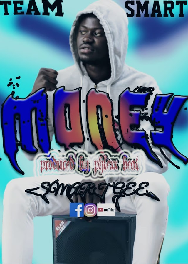 Smart Gee - Money -( Mixed By Phlexx Beatz )