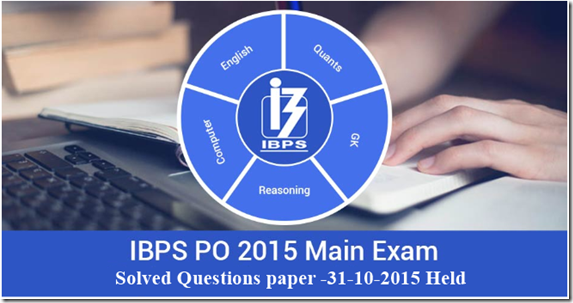 Previous Year Question paper of IBPS PO Mains 2015