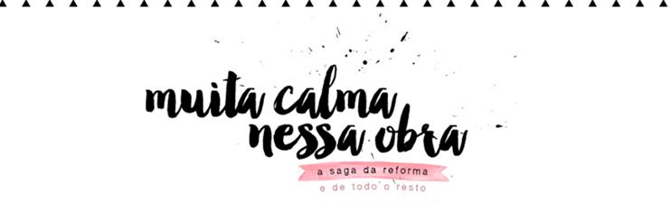 BLOG DE CASAL - MUITA CALMA NESSA OBRA: