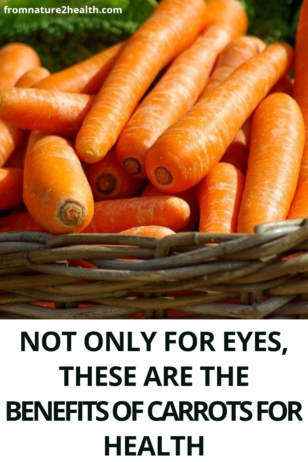 Not Only For Eyes, These are The Benefits of Carrots For Health