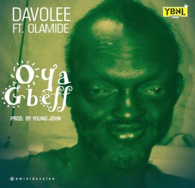 [Music] Davolee – Oya Gbeff Ft. Olamide | @olamide_YBNL @eminidavolee